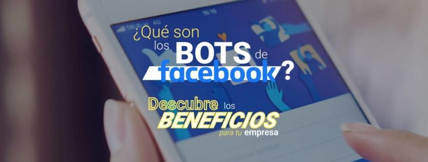 que-son-los-bots-de-facebook-descubre-los-beneficios-para-tu-empresa