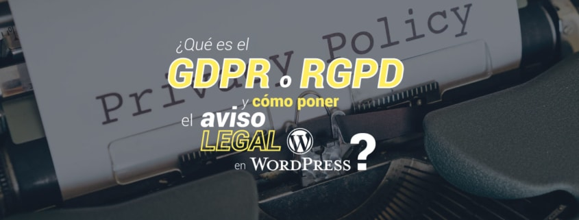 que-es-el-gdpr-o-rgpd-y-como-poner-el-aviso-legal-en-wordpress